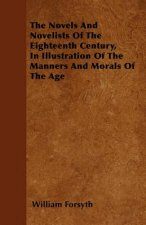 The Novels And Novelists Of The Eighteenth Century, In Illustration Of The Manners And Morals Of The Age