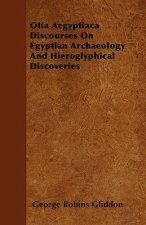 Otia Aegyptiaca Discourses On Egyptian Archaeology And Hieroglyphical Discoveries