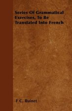 Series Of Grammatical Exercises, To Be Translated Into French