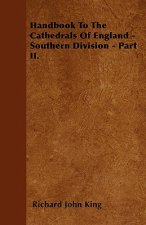 Handbook To The Cathedrals Of England - Southern Division - Part II.