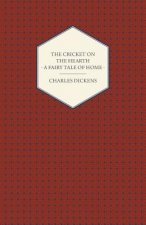 The Cricket on the Hearth - A Fairy Tale of Home