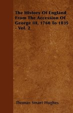 The History Of England From The Accession Of George III, 1760 To 1835 - Vol. 2