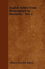 English Actors From Shakespeare To Macready - Vol. 2