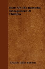 Hints On The Domestic Management Of Children