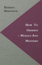 How To Observe - Morals And Manners