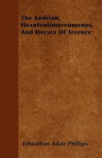The Andrian, Heautontimoreumenos, And Hecyra Of Terence