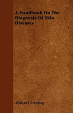A Handbook On The Diagnosis Of Skin Diseases