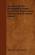 The Story Of The Washington Coachee And Of The Powel Coach Which Is Now At Mount Vernon