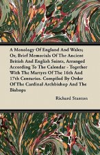 A Menology Of England And Wales; Or, Brief Memorials Of The Ancient British And English Saints, Arranged According To The Calendar - Together With The