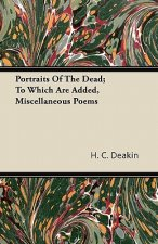 Portraits Of The Dead; To Which Are Added, Miscellaneous Poems