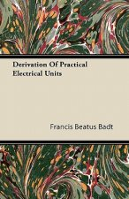 Derivation Of Practical Electrical Units
