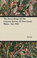 The Proceedings Of The Linnean Society Of New South Wales - Vol. VIII