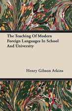 The Teaching of Modern Foreign Languages in School and University