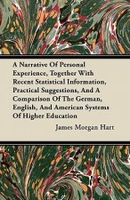 A Narrative Of Personal Experience, Together With Recent Statistical Information, Practical Suggestions, And A Comparison Of The German, English, And