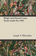 Wright And Ditson's Lawn Tennis Guide For 1893