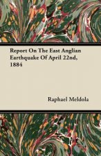 Report On The East Anglian Earthquake Of April 22nd, 1884