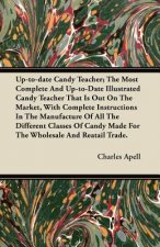 Up-to-date Candy Teacher; The Most Complete And Up-to-Date Illustrated Candy Teacher That Is Out On The Market, With Complete Instructions In The Manu