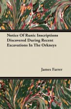 Notice Of Runic Inscriptions Discovered During Recent Excavations In The Orkneys