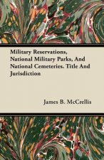 Military Reservations, National Military Parks, And National Cemeteries. Title And Jurisdiction