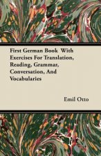 First German Book  With Exercises For Translation, Reading, Grammar, Conversation, And Vocabularies