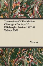 Transactions of the Medico-Chirurgical Society of Edinburgh - Session 1897-98 Volume XVII