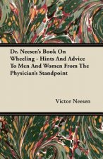 Dr. Neesen's Book On Wheeling - Hints And Advice To Men And Women From The Physician's Standpoint