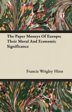 The Paper Moneys Of Europe; Their Moral And Economic Significance