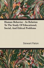 Human Behavior - In Relation To The Study Of Educational, Social, And Ethical Problems