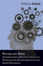 Psyche And Eros; An International Bimonthly Journal Of Psychoanalysis, Psychotherapeutics And Applied Psychology