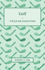 Golf - A Royal and Ancient Game