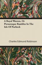 A Royal Warren, Or Picturesque Rambles In The Isle Of Purbeck