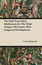 The Exile From Eden; Meditations On The Third Chapter Of Genesis, With Exegetical Developments