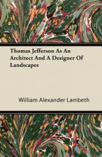 Thomas Jefferson as an Architect and a Designer of Landscapes