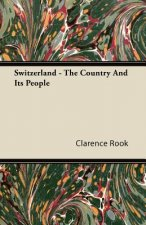 Switzerland - The Country And Its People
