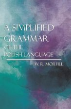A Simplified Grammar Of The Polish Language