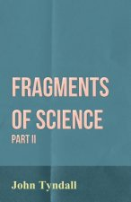 Fragments of Science - Part II