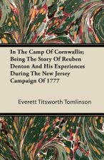 In the Camp of Cornwallis; Being the Story of Reuben Denton and His Experiences During the New Jersey Campaign of 1777