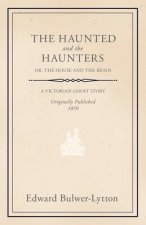 The Haunted and the Haunters - Or, The House and the Brain