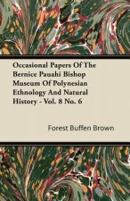 Occasional Papers Of The Bernice Pauahi Bishop Museum Of Polynesian Ethnology And Natural History - Vol. 8 No. 6