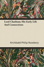 Lord Chatham; His Early Life and Connections