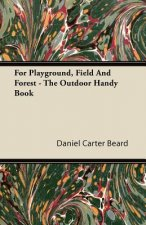 For Playground, Field And Forest - The Outdoor Handy Book