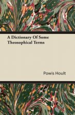 A Dictionary Of Some Theosophical Terms