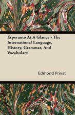 Esperanto At A Glance - The International Language, History, Grammar, And Vocabulary