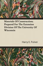 Materials of Construction; Prepared for the Extension Division of the University of Wisconsin