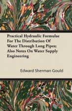 Practical Hydraulic Formulae for the Distribution of Water Through Long Pipes; Also Notes on Water Supply Engineering