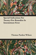 Special Indications For Twenty-Five Remedies In Intermittent Fever