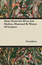 Home Duties For Wives And Mothers, Illustrated By Women Of Scripture