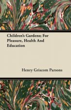 Children's Gardens; For Pleasure, Health and Education