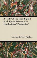 A Study Of The Thais Legend With Special Reference To Hrothsvitha's