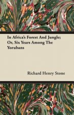 In Africa's Forest And Jungle; Or, Six Years Among The Yorubans